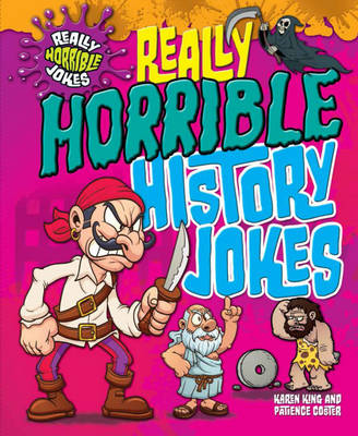 Really Horrible History Jokes by Karen King, Patience Coster