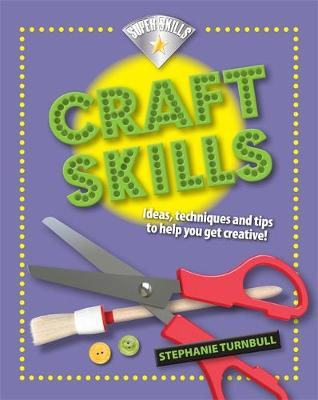 Craft Skills by Stephanie Turnbull
