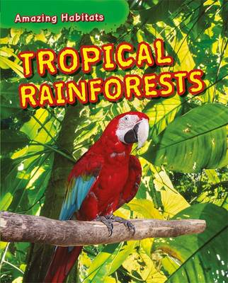 Tropical Rainforests by Tim Harris
