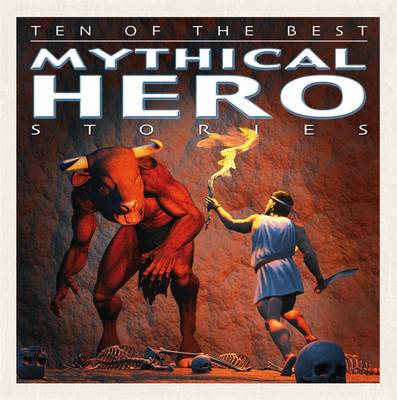 Mythical Hero Stories by David West