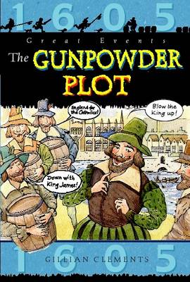 The Gunpowder Plot by Gillian Clements