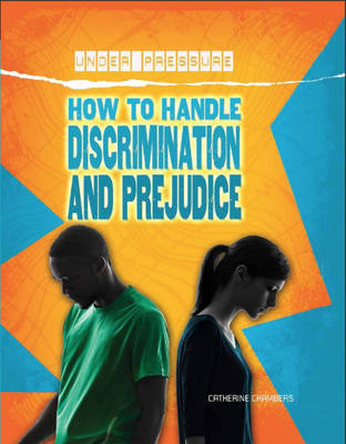 How to Handle Discrimination and Prejudice by Catherine Chambers