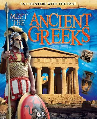 Meet the Ancient Greeks by Liz Miles