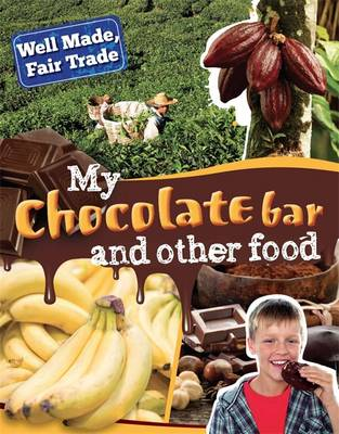 My Chocolate Bar and Other Food by Franklin Watts, Helen Greathead
