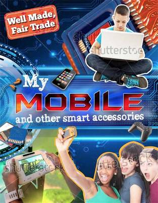 My Smartphone and Other Digital Accessories by Franklin Watts, Helen Greathead
