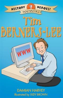 History Heroes: Tim Berners-Lee by Damian Harvey