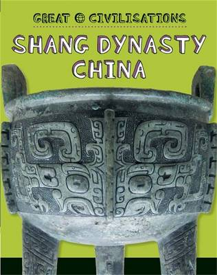 Shang Dynasty China by Franklin Watts, Tracey Kelly