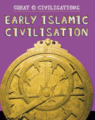 Early Islamic Civilisation by Catherine Chambers, Anita Ganeri, Franklin Watts