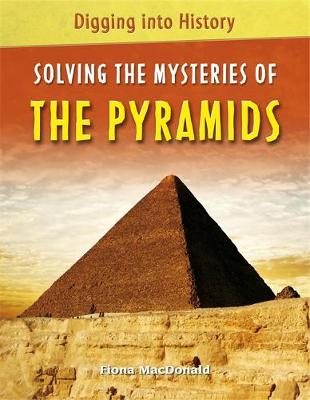 Solving the Mysteries of the Pyramids by Fiona MacDonald