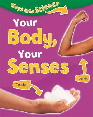 Your Body, Your Senses by Peter D. Riley
