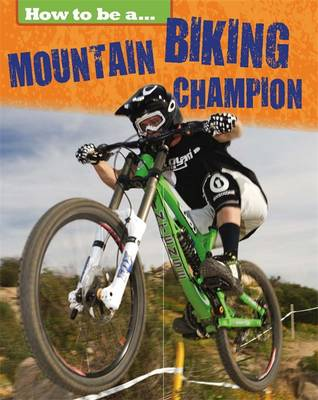 Mountain Biking Champion by Franklin Watts, James Nixon