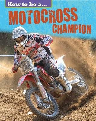 Motocross Champion by Franklin Watts, James Nixon