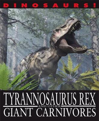 Tyrannosaurus Rex and Other Giant Carnivores by David West