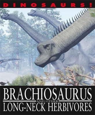 Brachiosaurus and Other Long-Necked Herbivores by David West