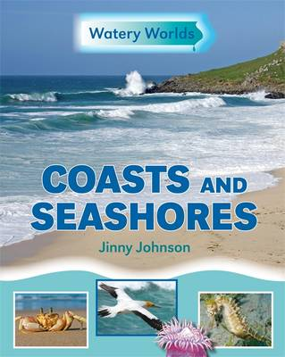 Coasts and Seashores by Jinny Johnson