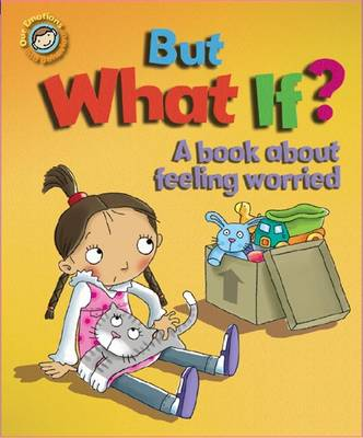 But What If? A Book About Feeling Worried by Sue Graves