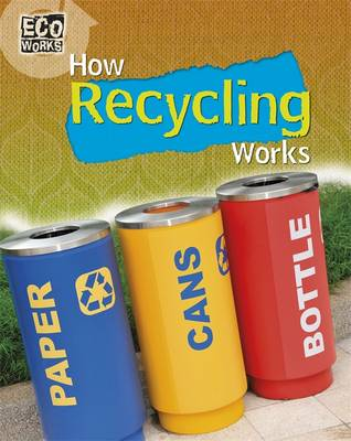 How Recycling Works by Geoff Barker