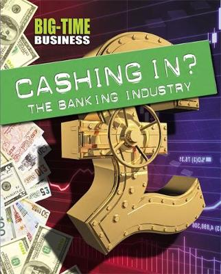 Cashing in?: the Banking Industry by Franklin Watts, Sarah Levete