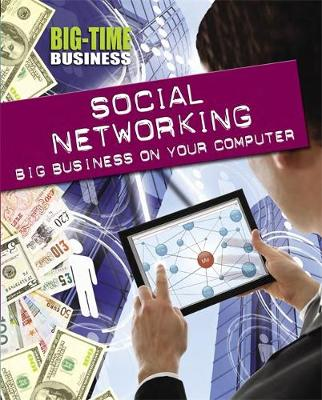 Social Networking: Big Business on Your Computer by Franklin Watts, Nick Hunter