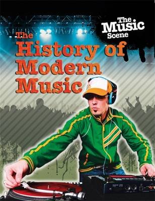 The History of Modern Music by Matthew Anniss