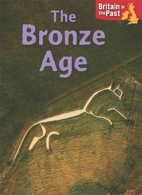 Bronze Age by Moira Butterfield