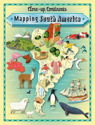 Mapping South America by Paul Rockett