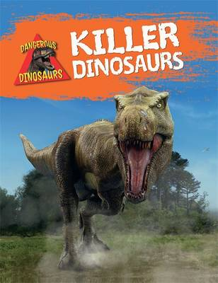 Killer Dinosaurs by Liz Miles