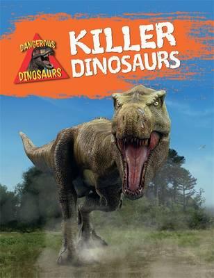 Killer Dinosaurs by Liz Miles