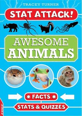 Awesome Animals: Facts, Stats and Quizzes by Tracey Turner
