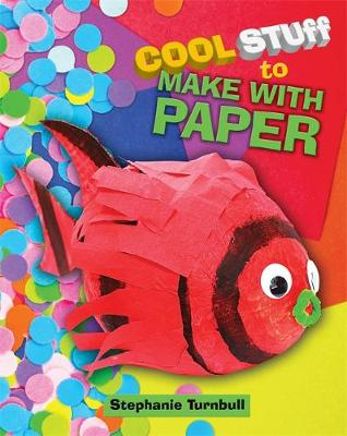 To Make with Paper by Stephanie Turnbull