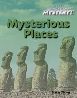 Mysterious Places by Katie Dicker
