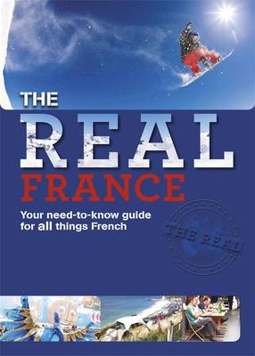 France Your Need-to-Know Guide for All Things French by Anne-Marie Laval