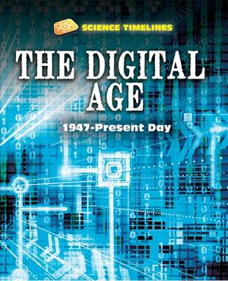 The Digital Age 1947-Present Day by Charlie Samuels