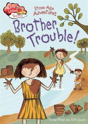 Stone Age Adventures: Brother Trouble by Vivian French