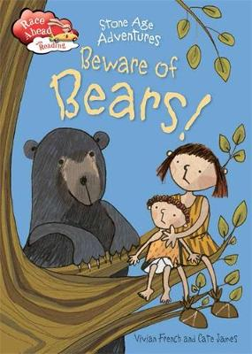 Stone Age Adventures: Beware of Bears! by Vivian French