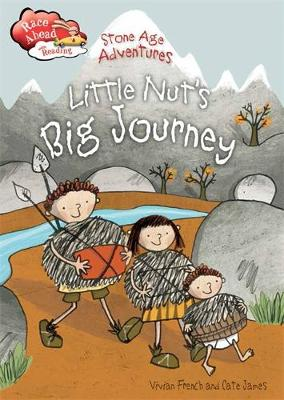 Stone Age Adventures: Little Nut's Big Journey by Vivian French