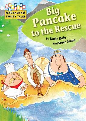 Big Pancake to the Rescue by Katie Dale