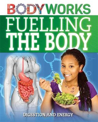 Fuelling the Body: Digestion and Energy by Thomas Canavan