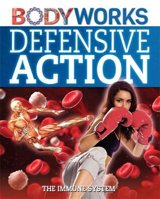 Defensive Action: The Immune System by Thomas Canavan