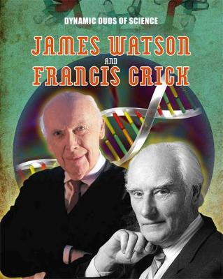 James Watson and Francis Crick by Matt Anniss