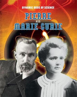 Pierre and Marie Curie by Robyn Hardyman