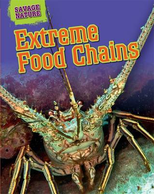 Extreme Food Chains by Louise Spilsbury