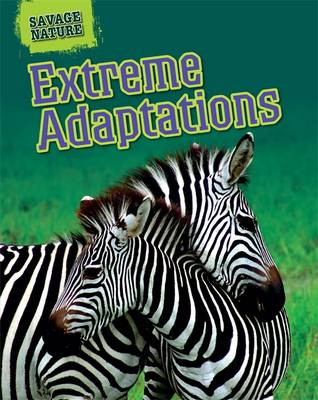 Extreme Adaptations by Louise Spilsbury