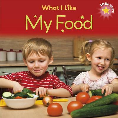 What I Like - My Food by Liz Lennon