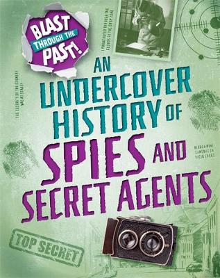 An Undercover History of Spies and Secret Agents by Rachel Minay