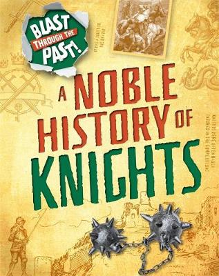 A Noble History of Knights by Izzi Howell