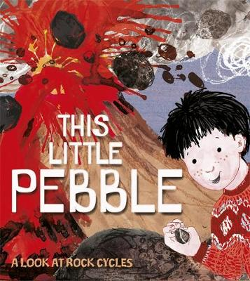 This Little Pebble by Anna Claybourne