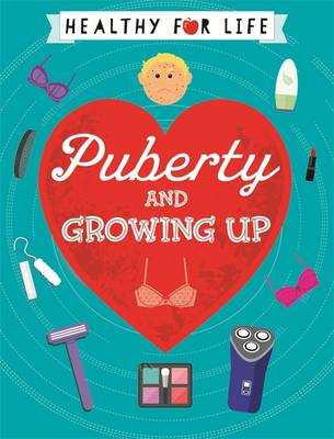 Puberty and Growing Up by Anna Claybourne