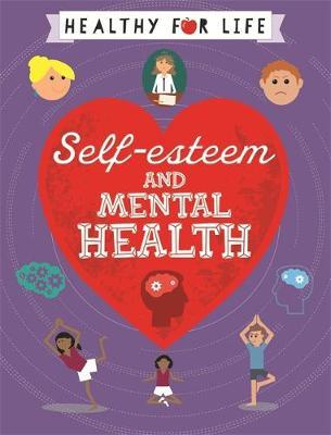 Self-esteem and Mental Health by Anna Claybourne