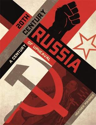 20th Century Russia A Century of Upheaval by Heather Maisner